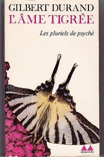 L'Âme tigrée, les pluriels de Psyché